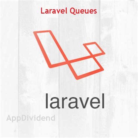 laravel redis tutorial laravel queues tutorial with exle from scratch