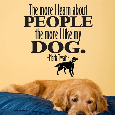 i like dogs quote the more i learn about the more i like my productions
