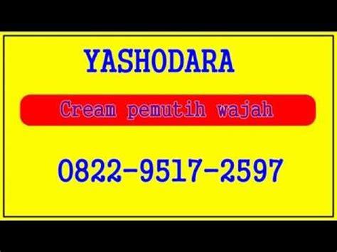 Pemutih Yashodara Whitening pemutih wajah yang uh dan aman 0822 9517 2597