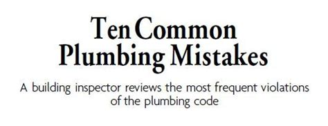 Common Plumbing Mistakes by The World S Catalog Of Ideas