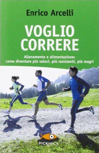 allenamento e alimentazione voglio correre allenamento e alimentazione