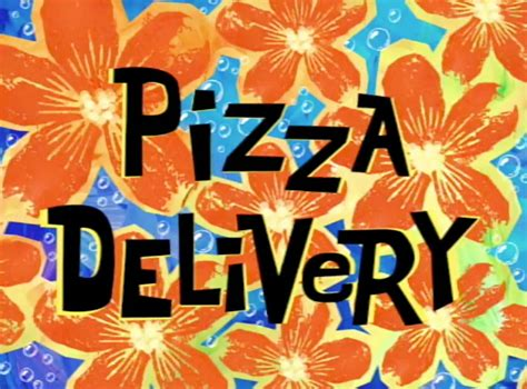 pizza delivery television greatness pizza delivery spongebob