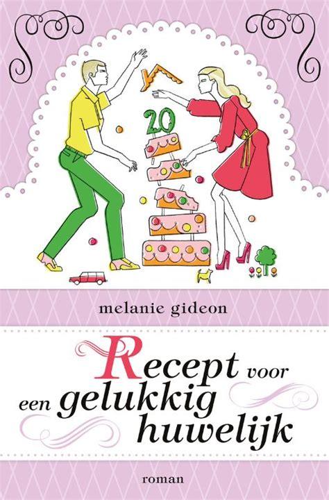 25 jaar getrouwd recept recept voor een gelukkig huwelijk chicklit nl