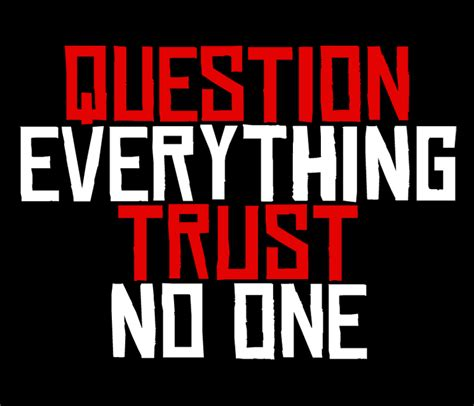 Tshirt Kaos Trust No One question everything trust no one t shirt tshirtlegend