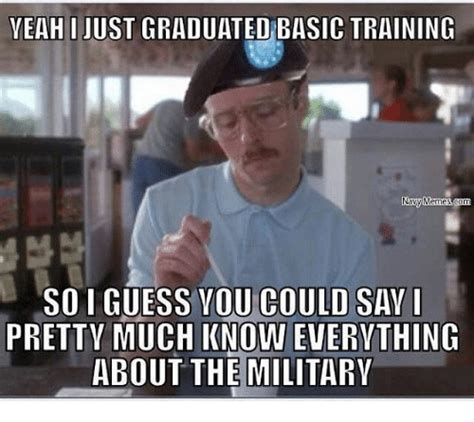 Memes And Everything Funny - yeah i just graduated basic training navy memes soi guess