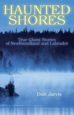 paranormal the hag true paranormal stories books haunted shores true ghost stories of newfoundland and