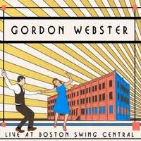 boston swing central gordon webster live at boston swing central cd baby