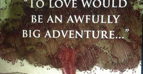 to live would be an awfully big adventure tattoo i this quote it fits a lord of the rings wedding