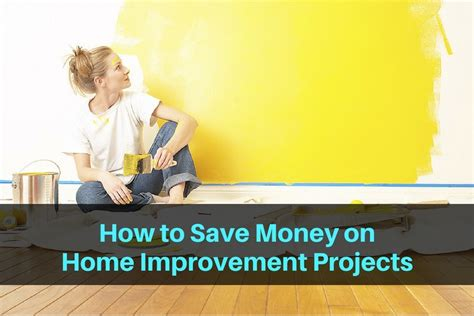 how to save money on home improvement projects tackling