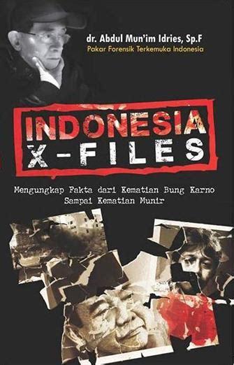 Indonesia X Files Mengungkap Fakta Dari Kematian Bung Karno Sai misteri kematian mun im idris terkait buku indonesia x