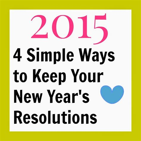 Way Better Than New Years Resolutions 2 by 4 Ways To Keep New Years Resolutions Hellorigby