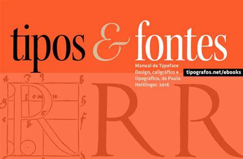 e e typography typeface design caligr 225 fico e tipogr 225 fico paulo