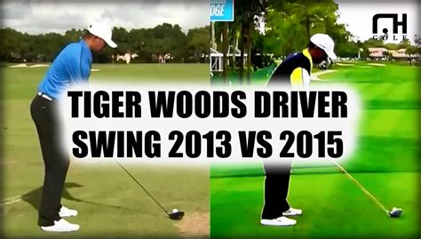 tiger woods swing 2013 tiger woods driver swing 2013 vs 2015 youtube