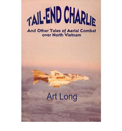 libro tail end charlie tail end charlie and other tales of aerial combat over north vietnam art long 9780759626768