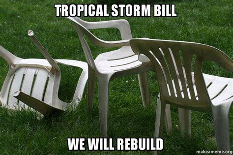 We Will Rebuild Meme - tropical storm bill we will rebuild make a meme