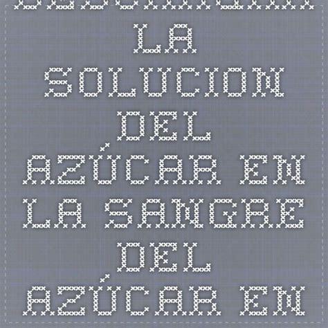 la solucion del azucar 0882720813 las 25 mejores ideas sobre soluci 243 n de az 250 car en la sangre en y m 225 s manzana de agua