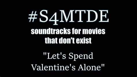 how to spend valentines day alone instrumental let s spend s alone