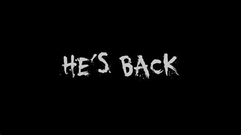 But He S he s back