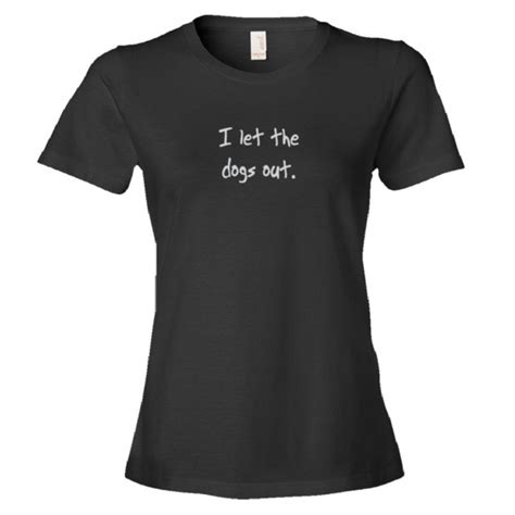 the song who let the dogs out womens i let the dogs out who let the dogs out song shirt