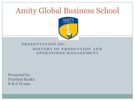 Mba Global Business Operations by History Of Production And Operations Management