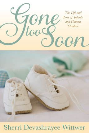 words of comfort for loss of unborn baby gone too soon the life and loss of infants and unborn