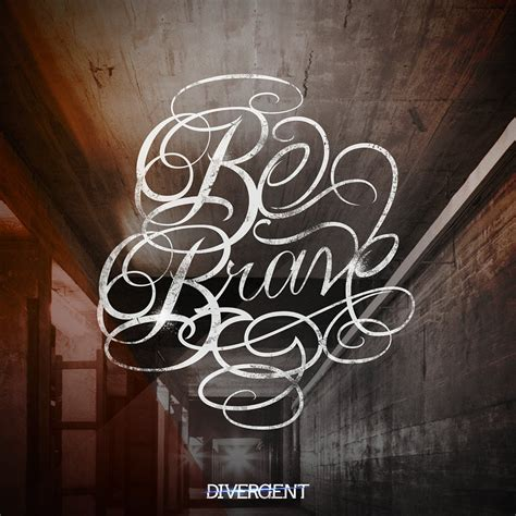 be brave tattoo divergent tattoos quotes quotesgram