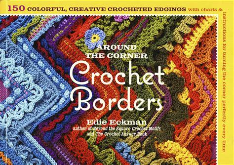 Pdf Around Corner Crochet Borders by Around The Corner Crochet Borders From Knitpicks