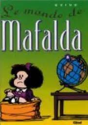 libro mafalda tome 11 mafalda tome 5 le monde de mafalda quino babelio