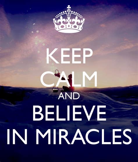 I Believe In Miracles Threes Emir 1 i believe in miracles keep calm calming