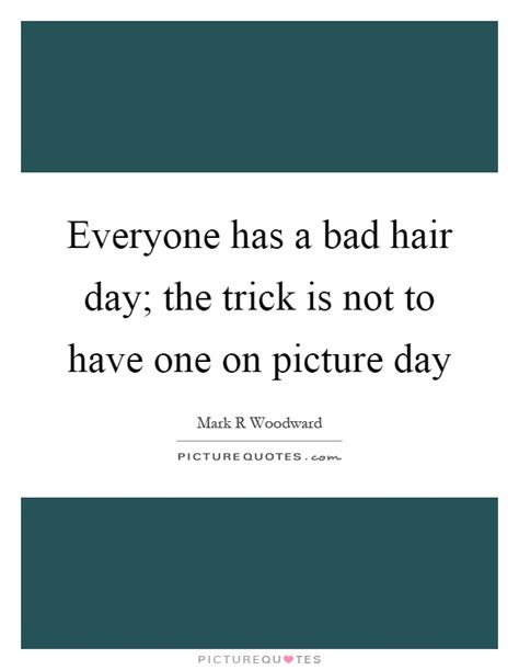 Bad Hair Day Helpers On The Way bad hair quotes bad hair sayings bad hair picture quotes