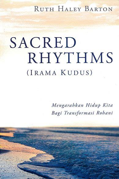 Sacred Rhythms Ruth Barton sacred rhythms now available in transforming center transforming center
