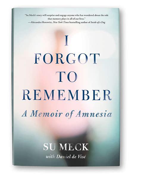 eleven remember family memoir books i forgot to remember a memoir of amnesia