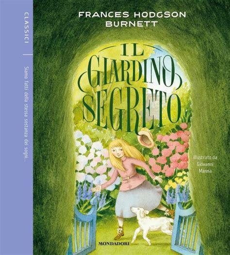 il giardino segreto il giardino segreto ragazzi mondadori