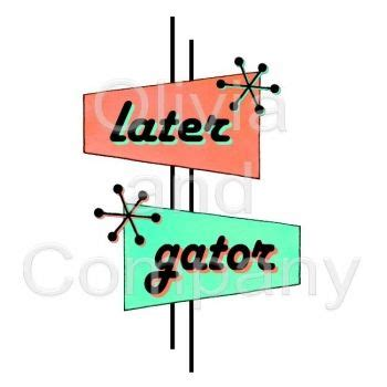 pattern up meaning slang 50 s slang later gator reminds me of my grandpa love