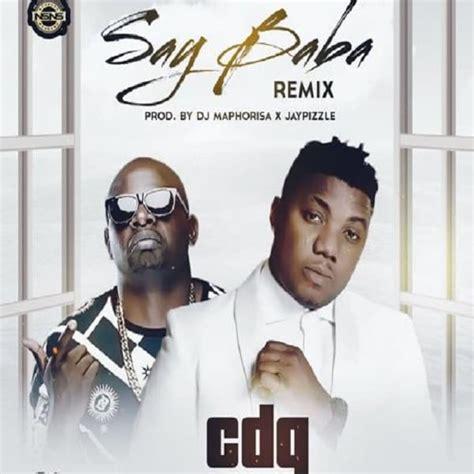 download mp3 i miss you remix club dj mike download mp3 cdq say baba remix ft dj maphorisa