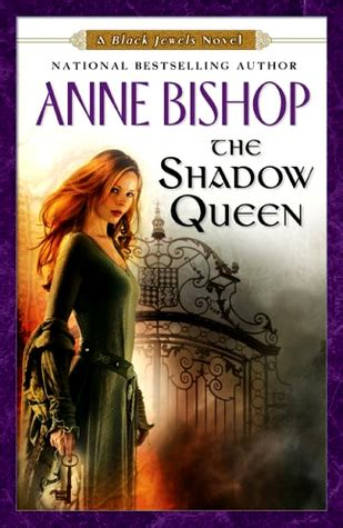 the shadow queen the shadow queen the black jewels 7 by anne bishop reviews discussion bookclubs lists