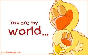 you are my world free pets etc ecards greeting cards