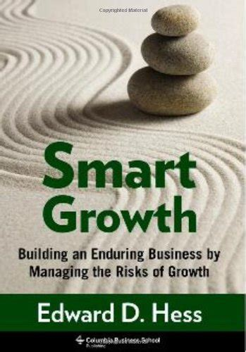 Columbia Mba Textbooks by Smart Growth Building An Enduring Business By Managing