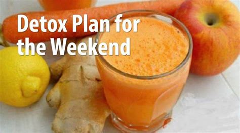 Best Weekend Detox Plan by Remove Every Poison From The In Just 2 Days With A