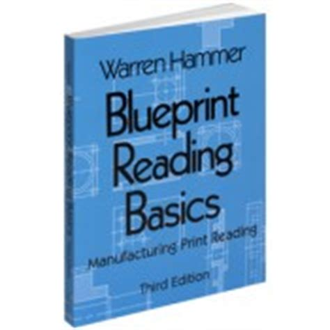 hammer s blueprint reading basics books blueprint reading basics manufacturing print reading