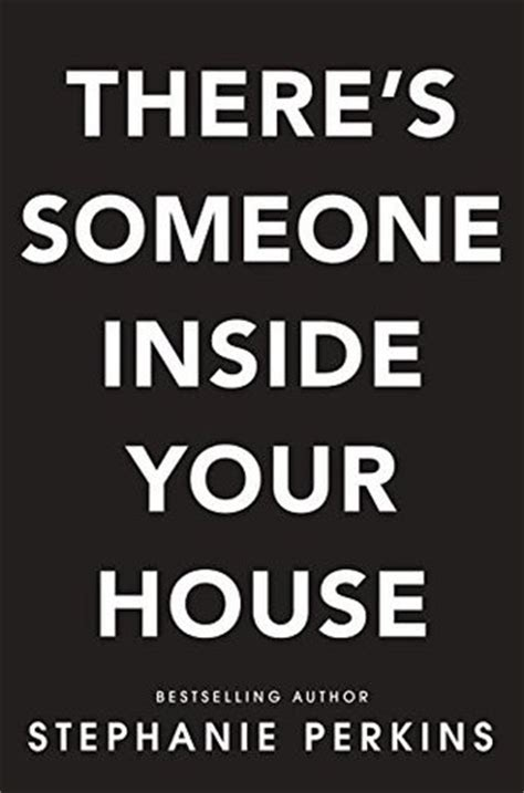 theres someone inside your 1509859802 there s someone inside your house by stephanie perkins reviews discussion bookclubs lists