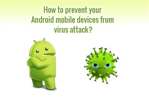 how to stop a on android how to prevent android mobile devices from virus attack