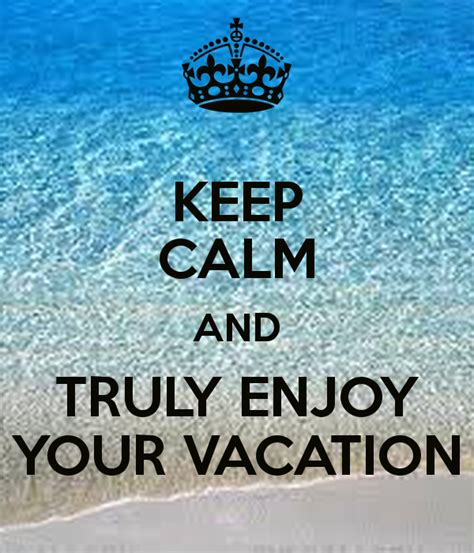 Your Pics by Keep Calm And Truly Enjoy Your Vacation Poster