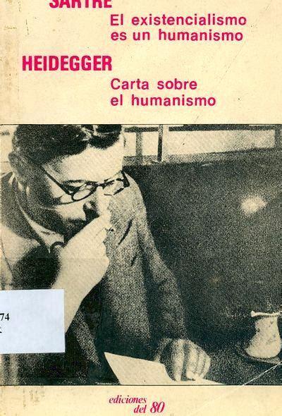libro carta sobre el humanismo libros el existencialismo es un humanismo sartre carta sobre el humanismo heidegger