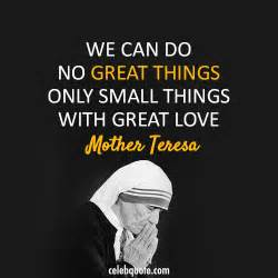 Small Things With Great Love Quote by Mother Teresa Quotes Small Acts Quotesgram