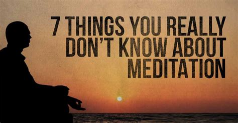 7 Things Dont Tell You by 7 Things You Really Don T About Meditation I