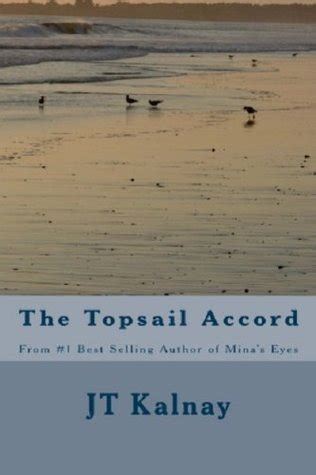 the accord books the topsail accord by j t kalnay reviews discussion