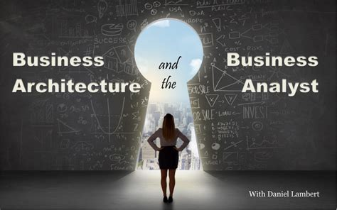 Is A Business Analytics Mba Concetrarion Valuable by Business Architecture And The Business Analyst