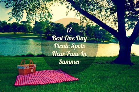 day picnic spots  pune  summer