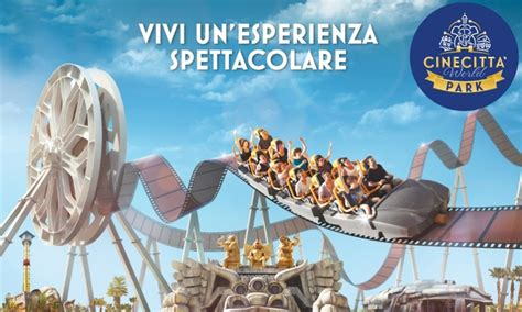 ingresso a cinecitt 224 world e omaggio cinecitta world